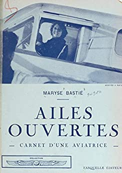 Maryse Bastié Ailes ouvertes carnet d'une aviatrice édition limitée